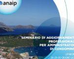 #ANAIPLIPARI2020 - SEMINARIO DI AGGIORNAMENTO PROFESSIONALE PER AMMINISTRATORI DI CONDOMINIOANAIP LIPARI 2020